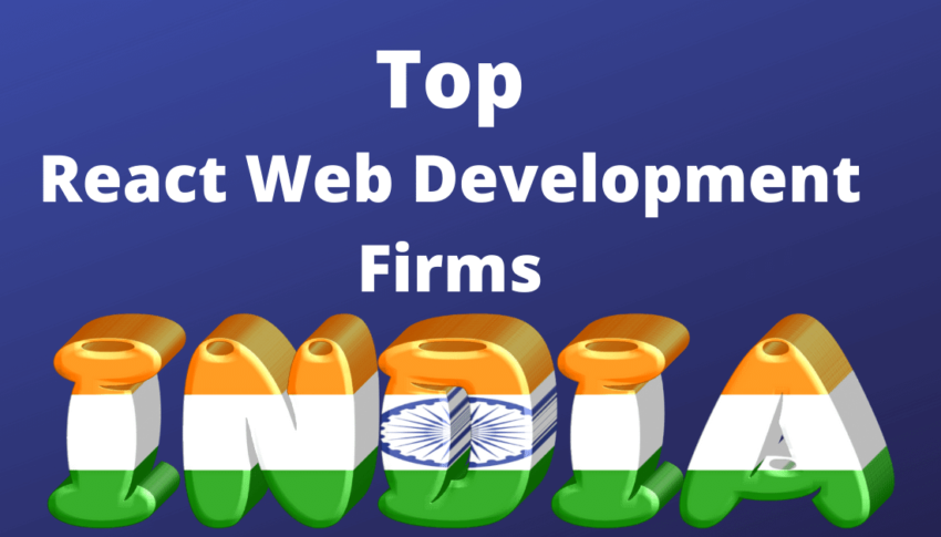 10 Top React Development Companies in India for 2020