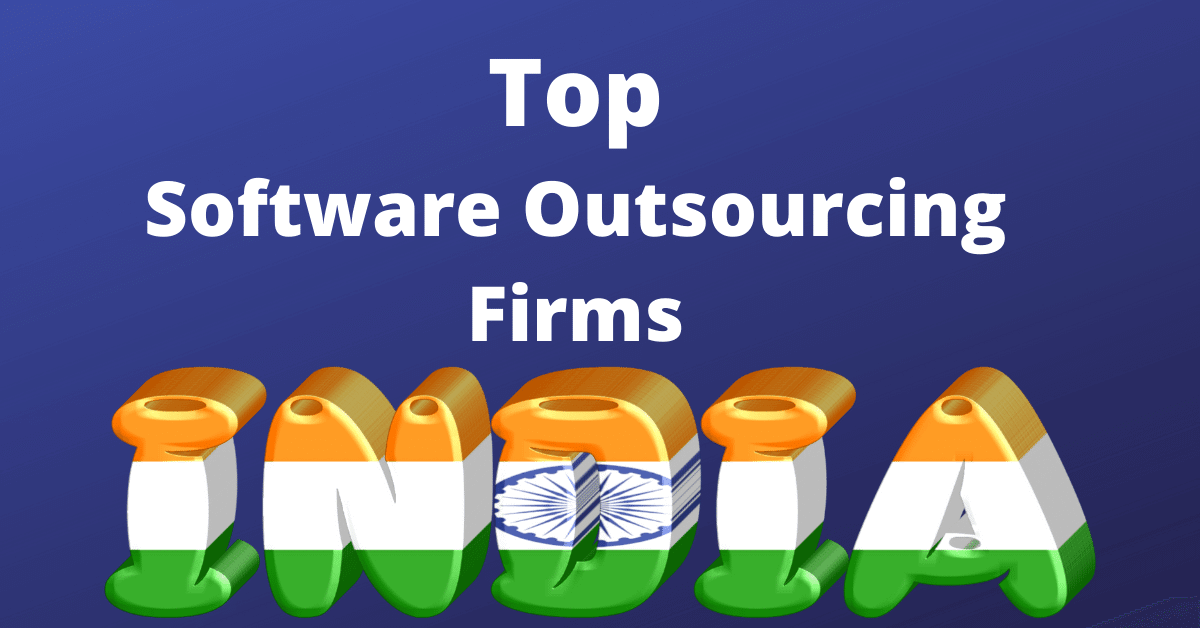 10 Top Software Outsourcing Companies in India for 2020